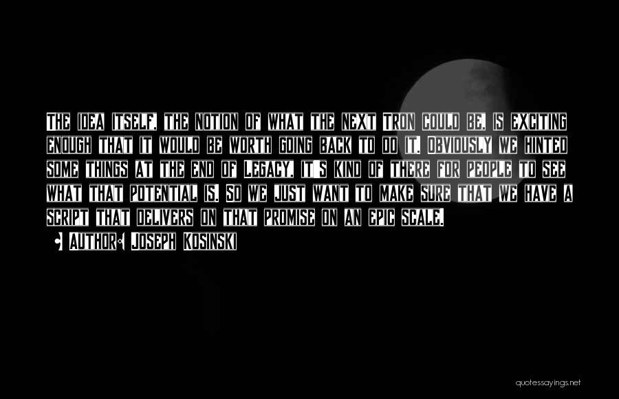 Joseph Kosinski Quotes 758885