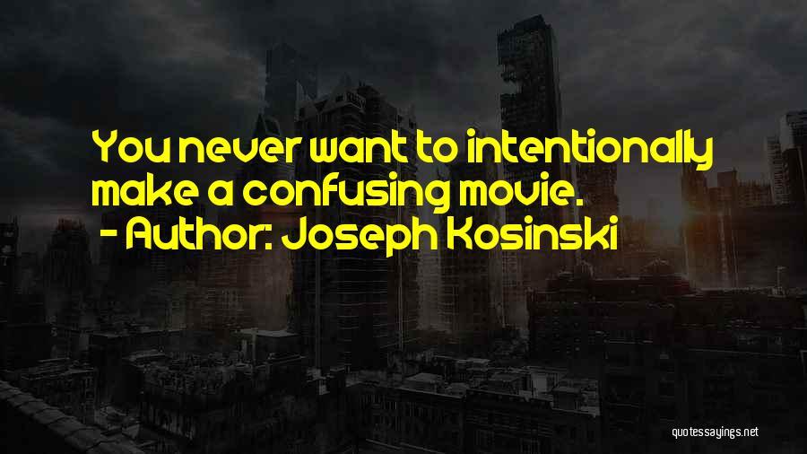 Joseph Kosinski Quotes 879828