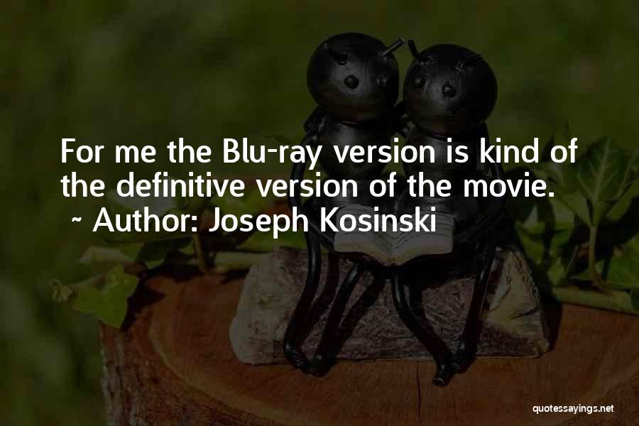 Joseph Kosinski Quotes 896335