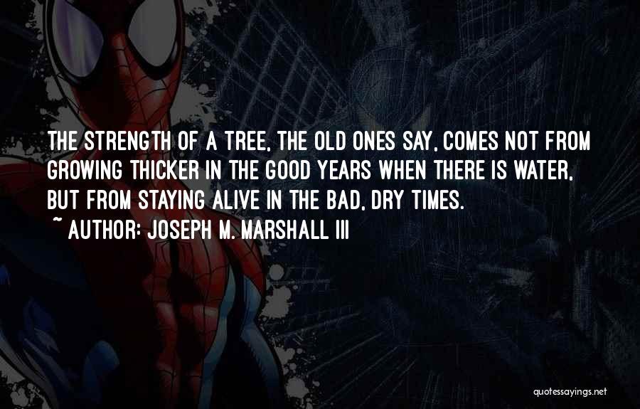 Joseph M. Marshall III Quotes 1009820