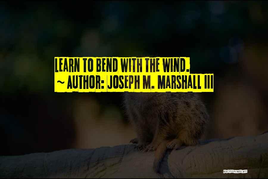 Joseph M. Marshall III Quotes 1238279