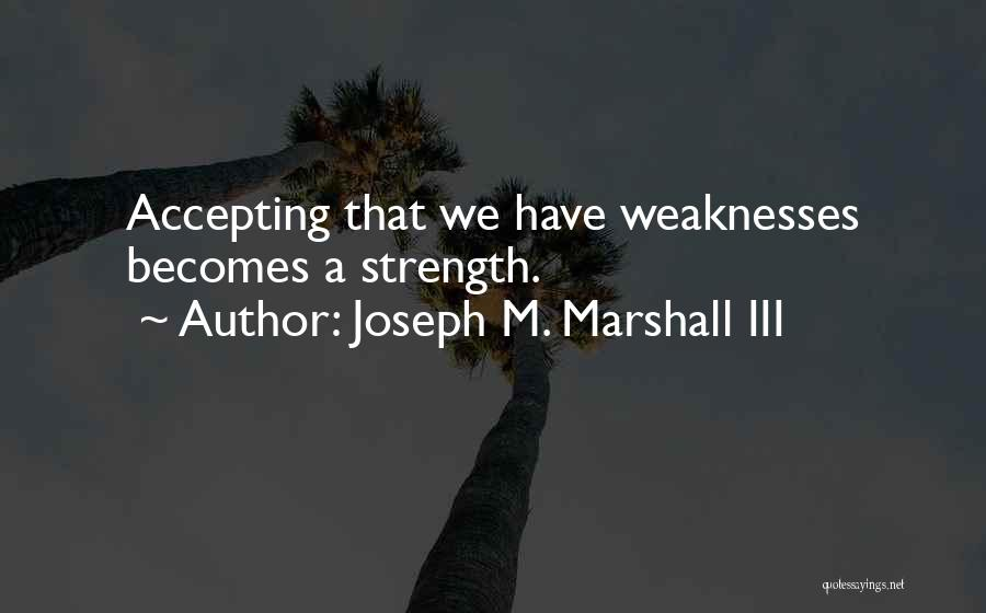 Joseph M. Marshall III Quotes 1281372