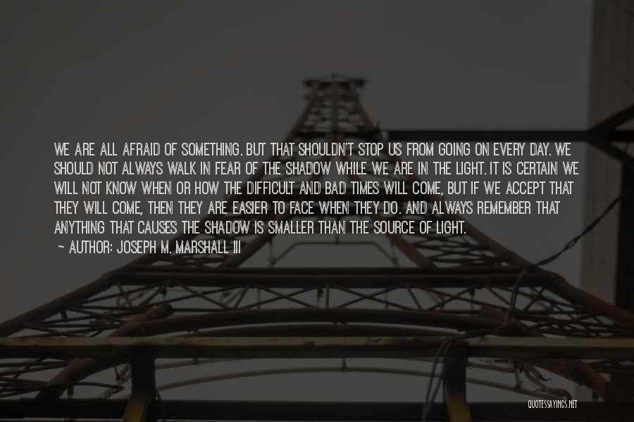Joseph M. Marshall III Quotes 522394