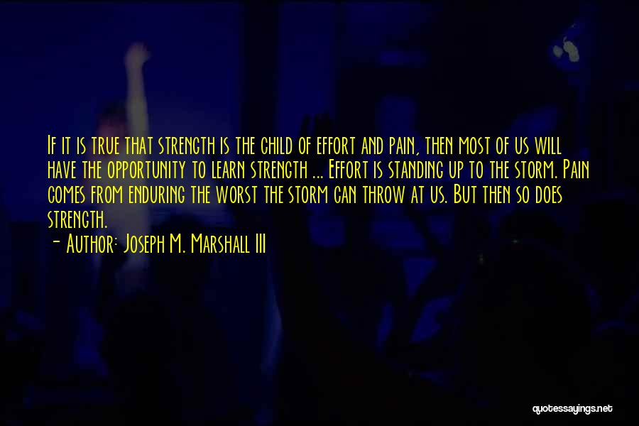 Joseph M. Marshall III Quotes 935723