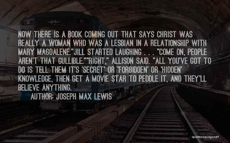 Joseph Max Lewis Quotes 2229757