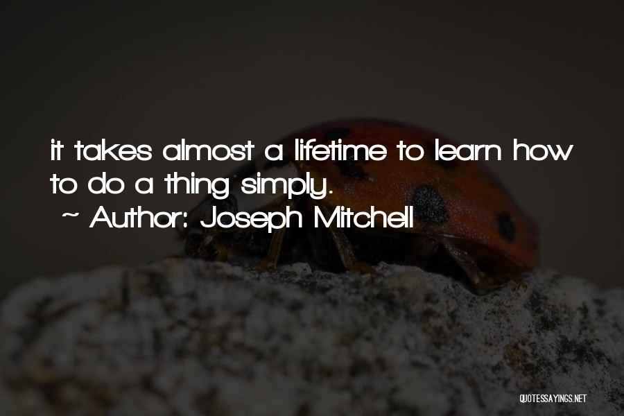 Joseph Mitchell Quotes 1628124
