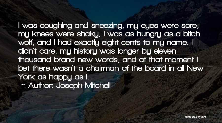 Joseph Mitchell Quotes 1822844