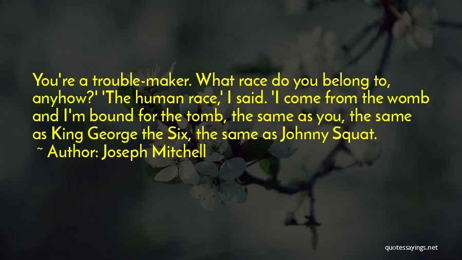Joseph Mitchell Quotes 2077463