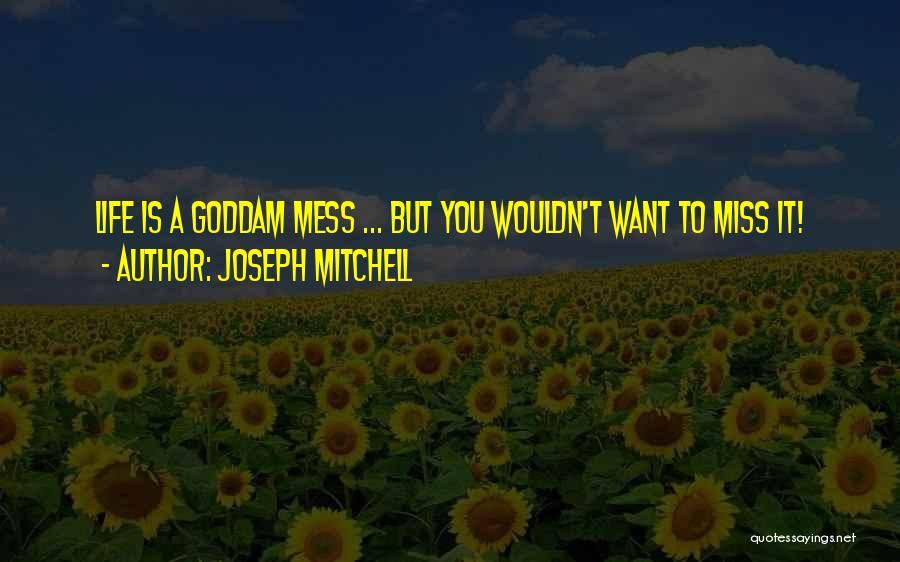 Joseph Mitchell Quotes 538213