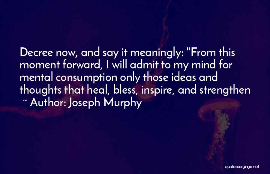 Joseph Murphy Quotes 458194