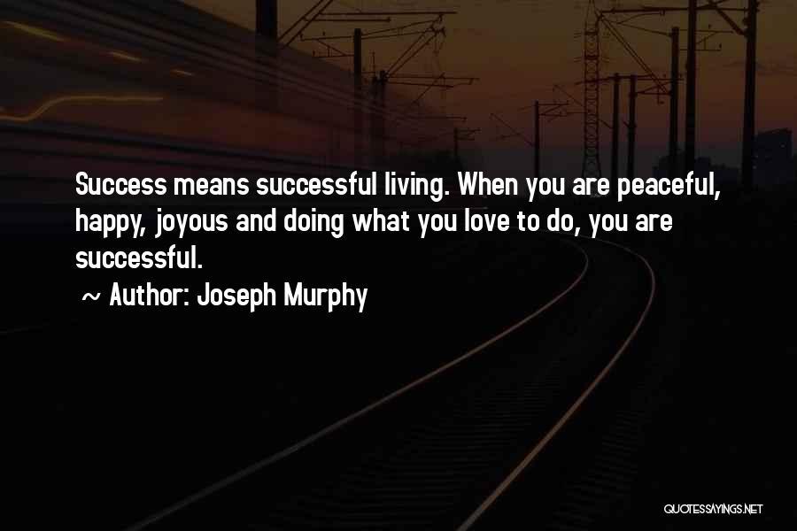 Joseph Murphy Quotes 888804