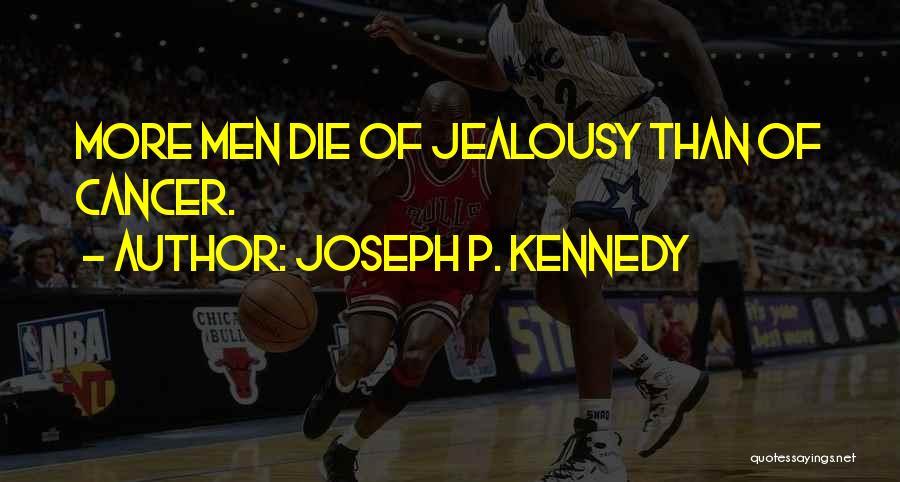 Joseph P. Kennedy Quotes 1766564