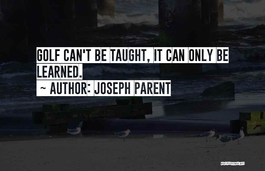 Joseph Parent Quotes 553154