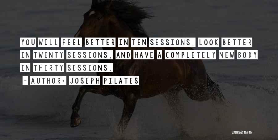 Joseph Pilates Quotes 1025508