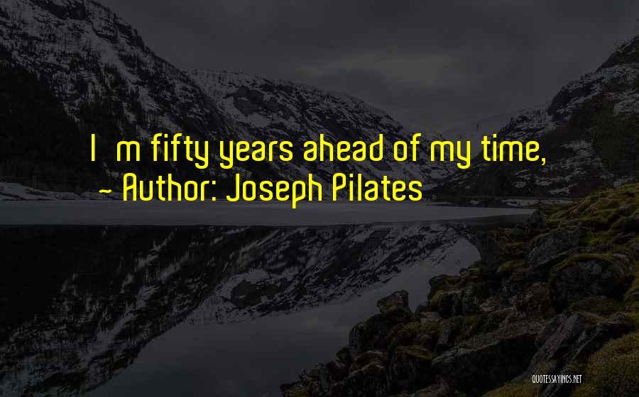 Joseph Pilates Quotes 1904071