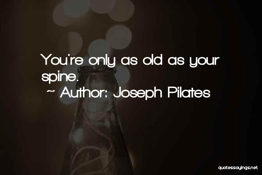 Joseph Pilates Quotes 356806