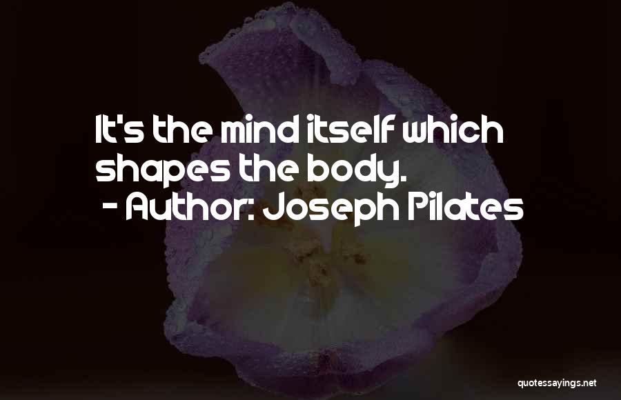 Joseph Pilates Quotes 484920