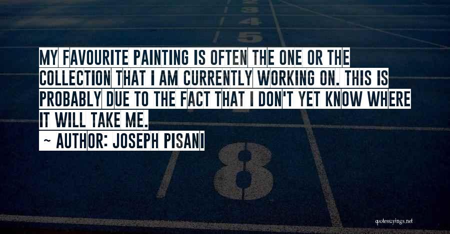 Joseph Pisani Quotes 1974633