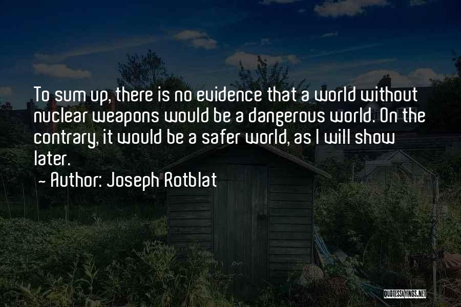 Joseph Rotblat Quotes 1385198