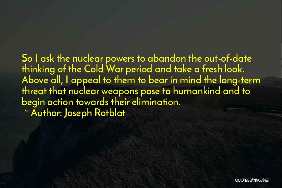 Joseph Rotblat Quotes 1492003