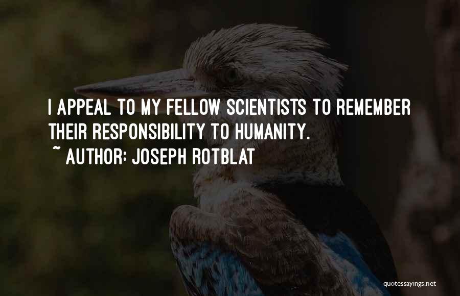 Joseph Rotblat Quotes 2270502