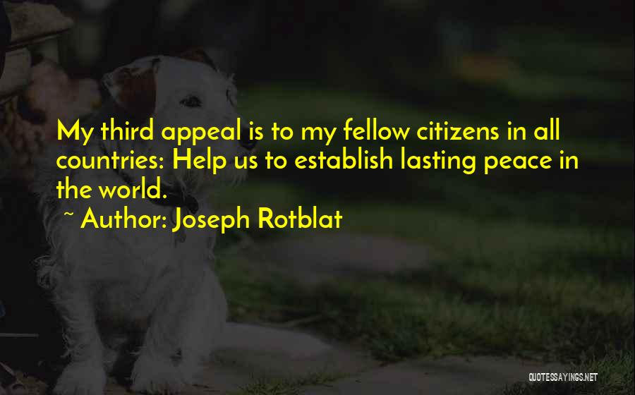 Joseph Rotblat Quotes 304779