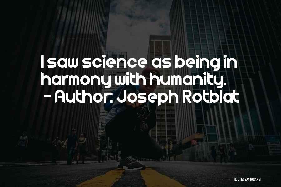 Joseph Rotblat Quotes 378102