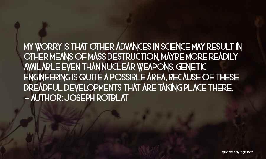 Joseph Rotblat Quotes 432722