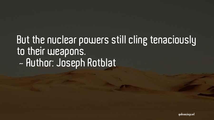 Joseph Rotblat Quotes 514970
