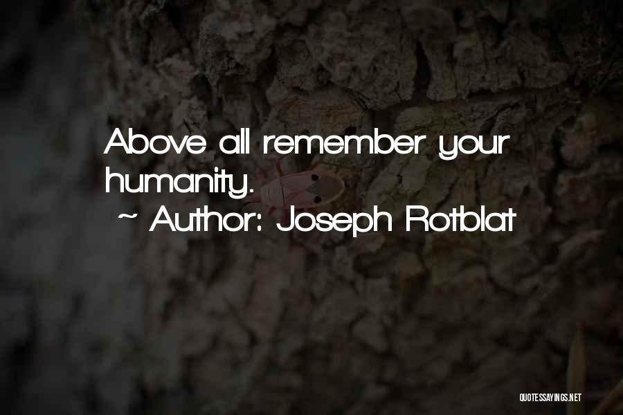 Joseph Rotblat Quotes 523030