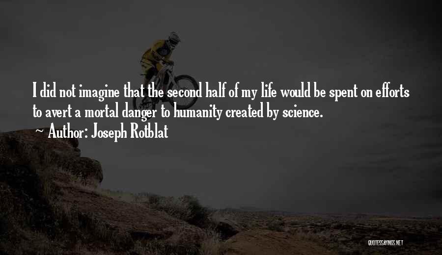 Joseph Rotblat Quotes 77696