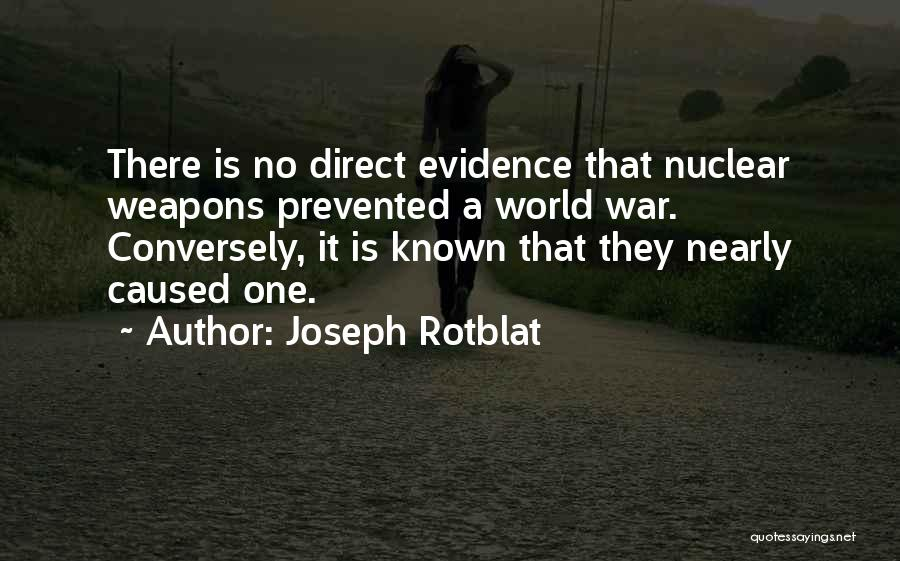 Joseph Rotblat Quotes 789990