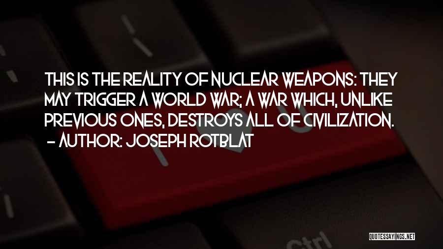 Joseph Rotblat Quotes 978050