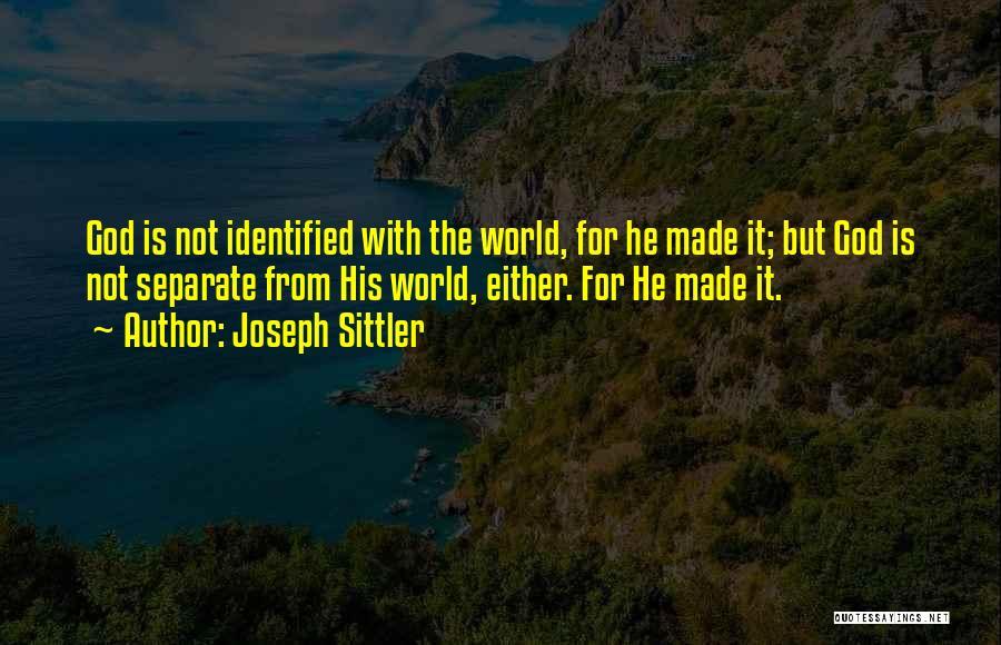 Joseph Sittler Quotes 162982