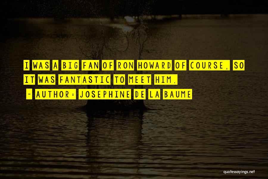 Josephine De La Baume Quotes 1116766