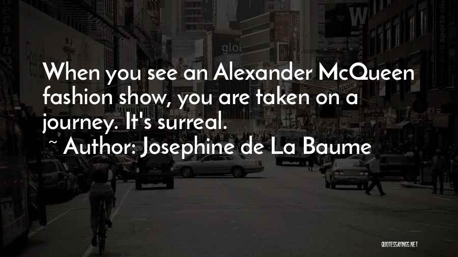 Josephine De La Baume Quotes 1150663