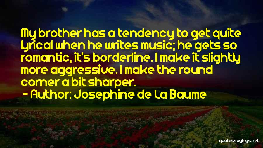 Josephine De La Baume Quotes 1170356