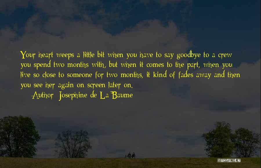 Josephine De La Baume Quotes 1327256