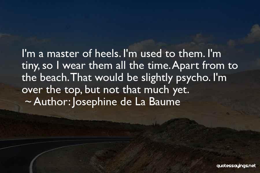 Josephine De La Baume Quotes 1736537