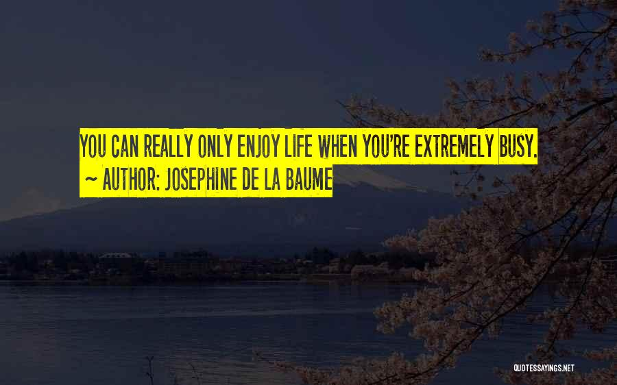 Josephine De La Baume Quotes 1742434