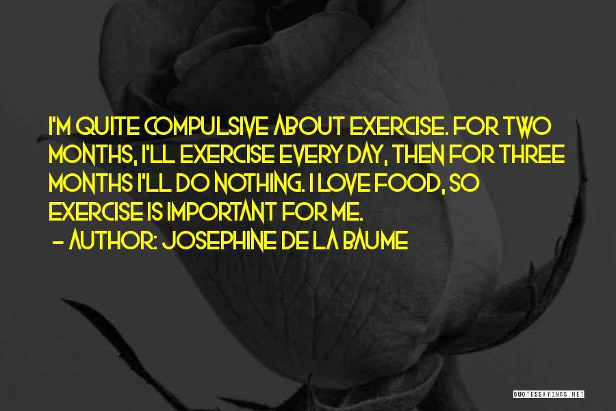 Josephine De La Baume Quotes 693392