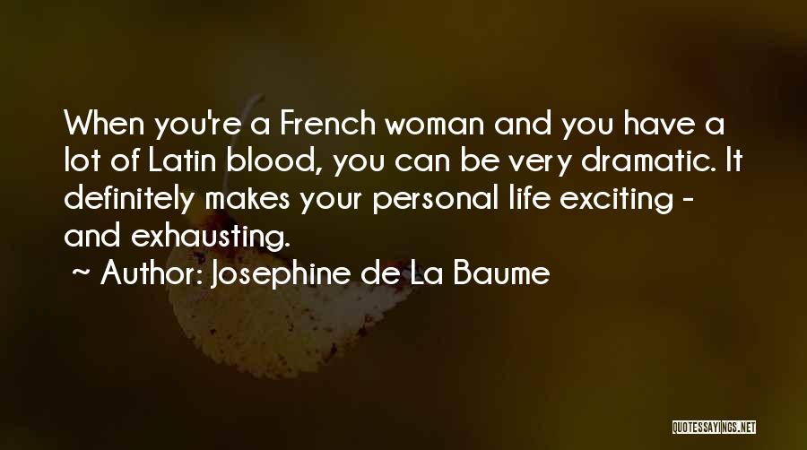Josephine De La Baume Quotes 812819