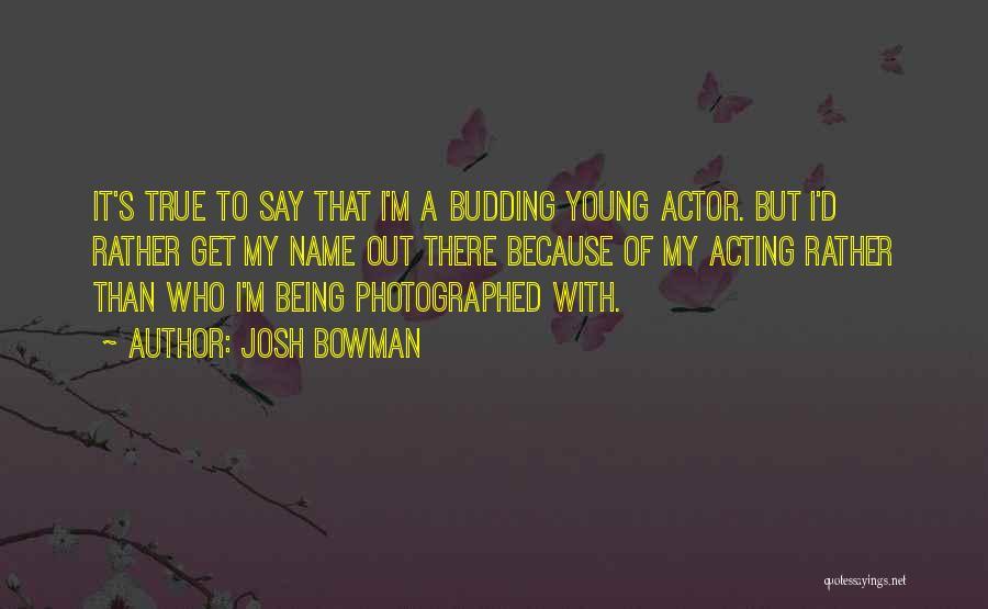 Josh Bowman Quotes 685638