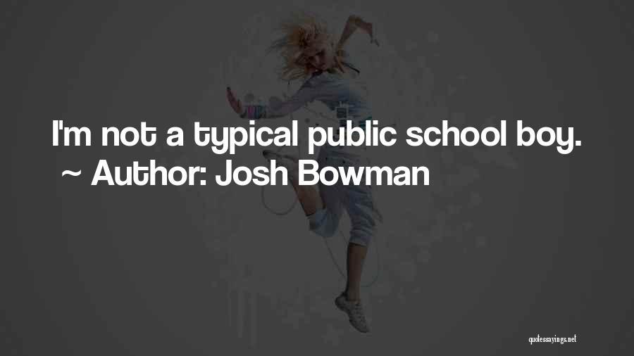 Josh Bowman Quotes 773973