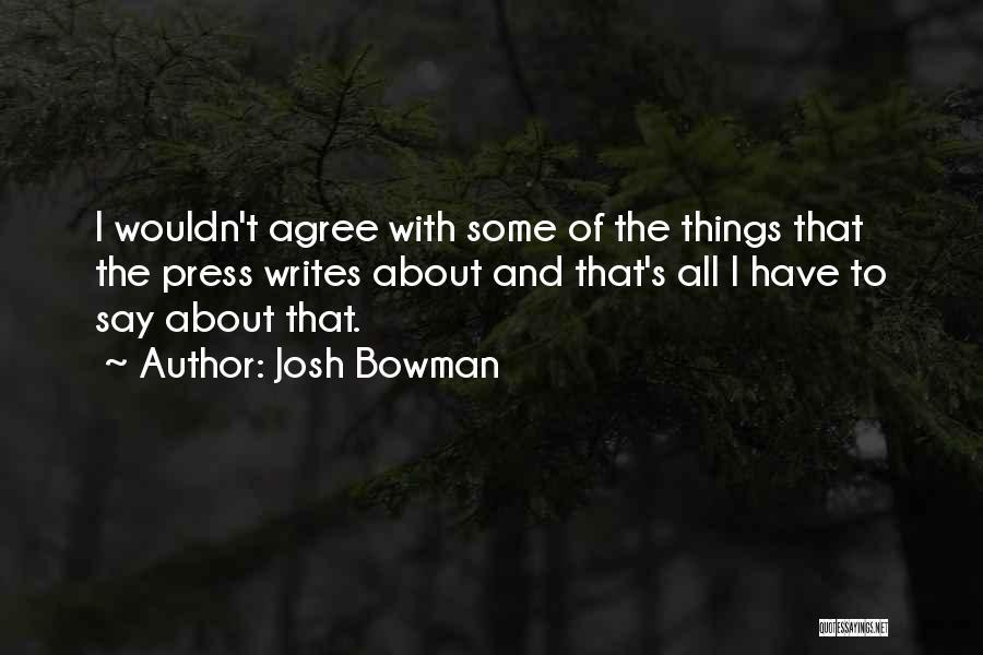 Josh Bowman Quotes 882457