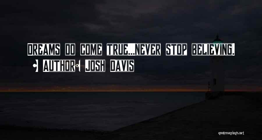 Josh Davis Quotes 1010810