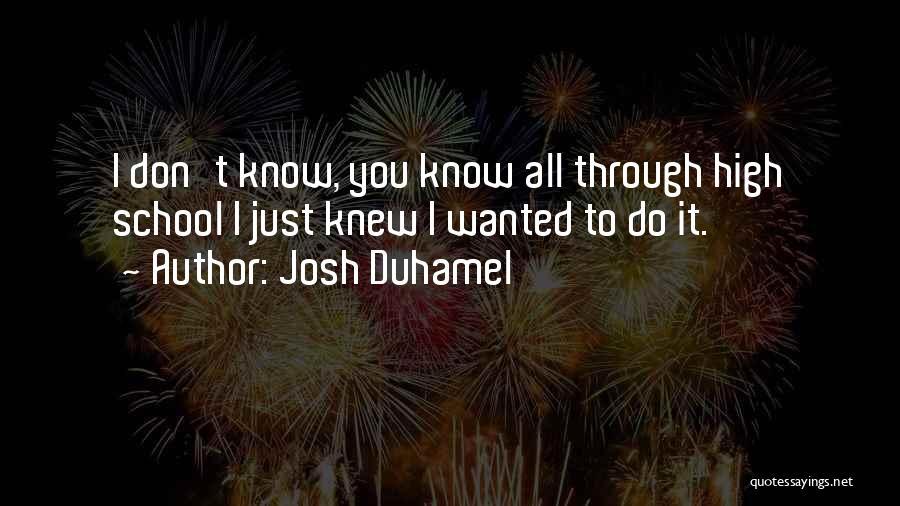 Josh Duhamel Quotes 1143346
