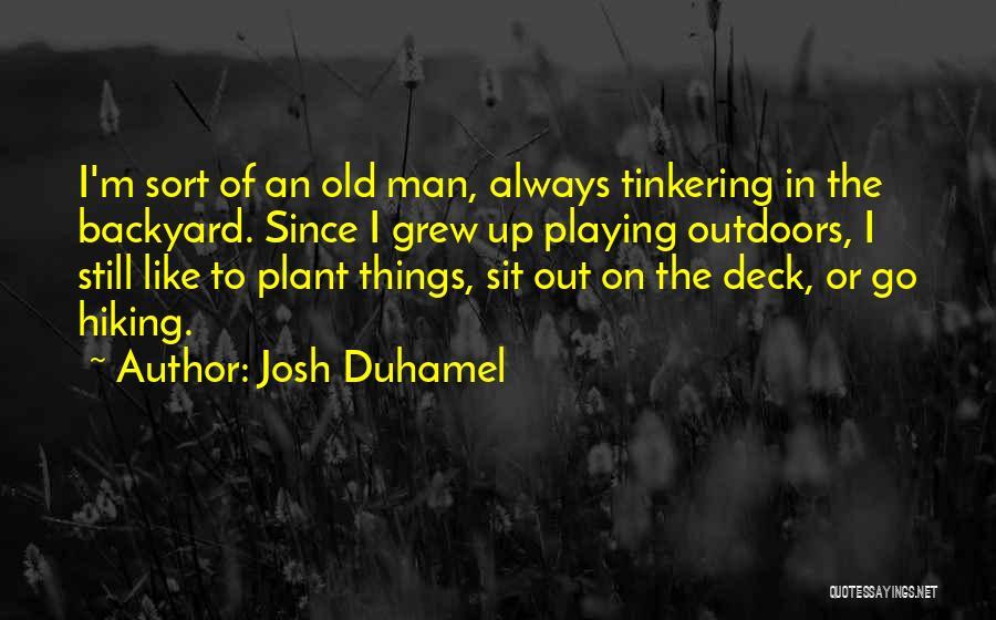 Josh Duhamel Quotes 1424493