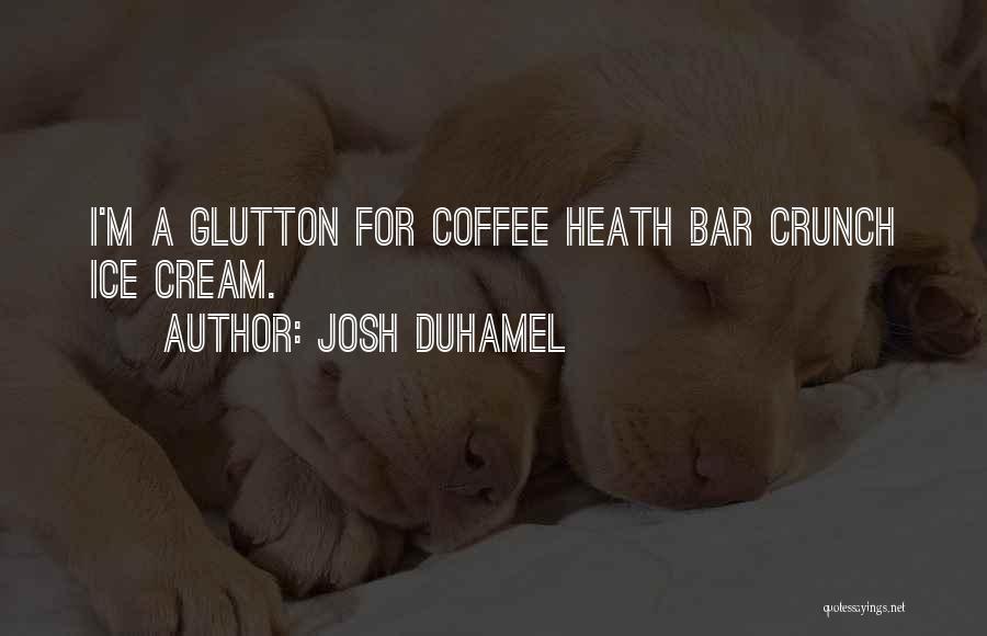 Josh Duhamel Quotes 1983438