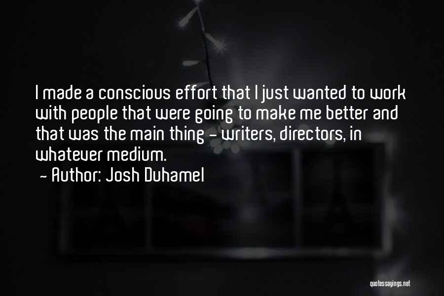 Josh Duhamel Quotes 2052516